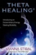 Vianna Stibal - Theta Healing: Introducing an Extraordinary Energy Healing Modality (book)
